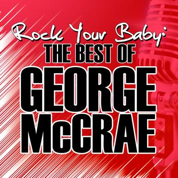 George McCrae - Rock Your Baby: The Best of George McCrae