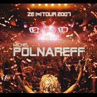 Michel Polnareff - Ze (re) Tour 2007