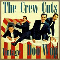 The Crew Cuts - Vintage Doo Wop
