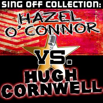 Hazel O' Connor | Hugh Cornwell - Sing Off Collection: Hazel O' Connor vs. Hugh Cornwell