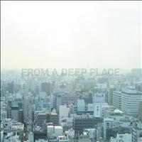 Joris Voorn - From A Deep Place