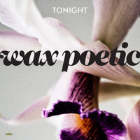 Wax Poetic - Tonight - Single