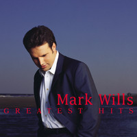 Mark Wills - Greatest Hits