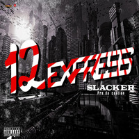 Slacker - 12 Express