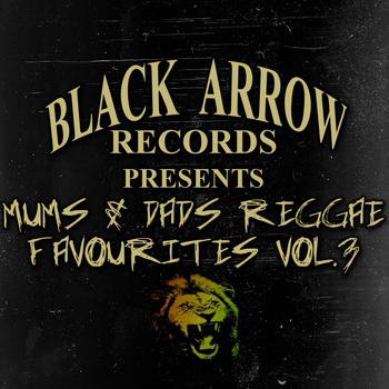 Various Artists - Black Arrow Presents Mums & Dads Reggae Favourites Vol 3