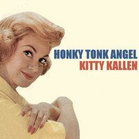 Kitty Kallen - Honky Tonk Angel