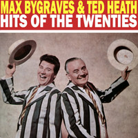 Max Bygraves & Ted Heath - Hits of the Twenties