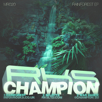 Champion - Rainforest EP