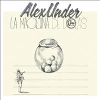Alex Under - La Máquina de Bolas