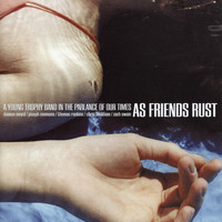 As Friends Rust - A Young Trophy
