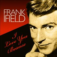 Frank Ifield - I Love You Because
