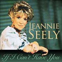 Jeannie Seely - If I Can't Have You