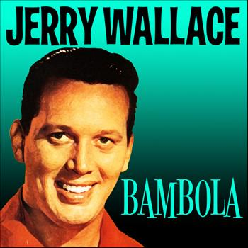 JERRY WALLACE - Bambola