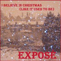 Exposé - I Believe in Christmas (Like It Used to Be) - Single