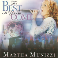 Martha Munizzi - The Best Is Yet to Come