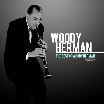 Woody Herman - The Best Of Woody Herman (Remastered)