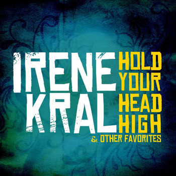 Irene Kral - Hold Your Head High & Other Favorites (Remastered)