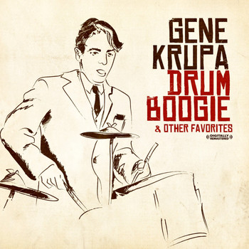 Gene Krupa - Drum Boogie & Other Favorites (Remastered)