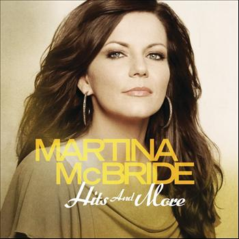 Martina McBride - Hits And More