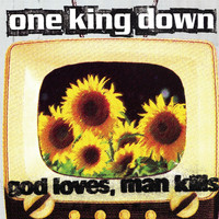 One King Down - God Loves Man Kills