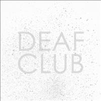 Deaf Club - Sunday / Mirrors