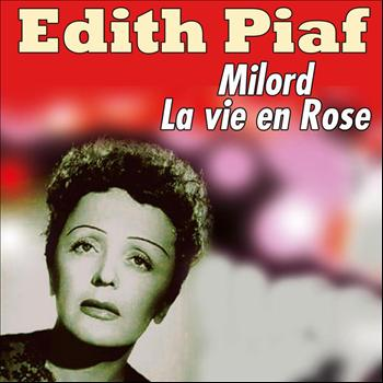 Edith Piaf - Milord, Lavie en Rose