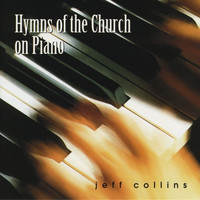 Jeff Collins - Hymns of the Church on Piano
