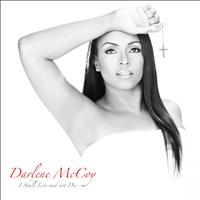 Darlene Mccoy - I Shall Live And Not Die
