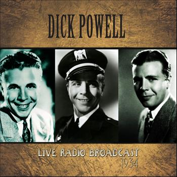 Dick Powell - Dick Powell Live Radio Broadcast - 1934 (Remastered)