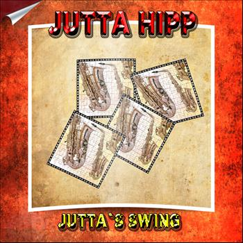 Jutta Hipp - Jutta`s Swing (Remastered)