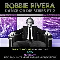 Robbie Rivera - Dance Or Die Series Part 2