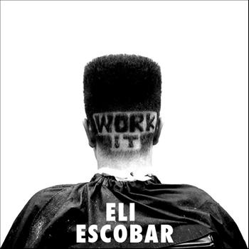 Eli Escobar - Work It