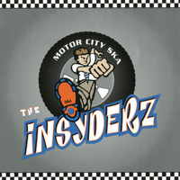 The Insyderz - Motor City Ska