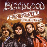 Bloodgood - Rock Theater - Shakin' The World