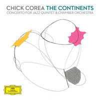 "Chick Corea - Corea: ""The Continents"" Concerto for Jazz Quintet & Chamber Orchestra"