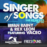 Irfan Rainy & Rex Leon - Singer Of Songs (Remixes Part One)