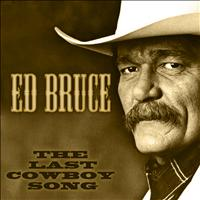 Ed Bruce - The Last Cowboy Song
