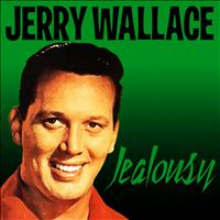 JERRY WALLACE - Jealousy