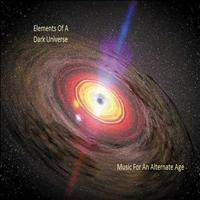 Elements Of A Dark Universe - Music for the Alternate Age