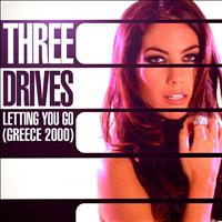 Three Drives - Letting You Go (Greece 2000)