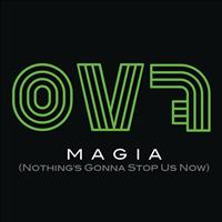 OV7 - Magia (Nothing's Gonna Stop Us Now)