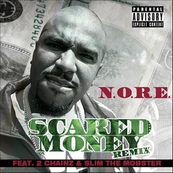 N.O.R.E. - Scared Money (Remix) (feat. 2 Chainz & Slim The Mobster)