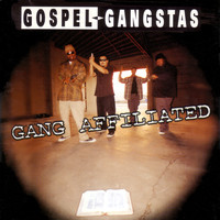 Gospel Gangstaz - Gang Affiliated