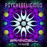 Braincell - Psychedelicious EP