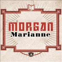 Morgan - Marianne