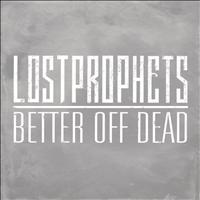 Lostprophets - Better Off Dead
