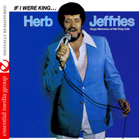 HERB JEFFRIES - If I Were King... Herb Jeffries Sings Memories Of Nat King Cole (Remastered)
