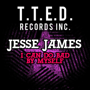 Jesse James - I Can Do Bad By Myself