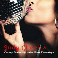 Judy Cheeks - Cheeky Beginnings - Her First Recordings (Digitally Remastered)