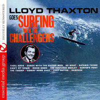 The Challengers - Lloyd Thaxton Goes Surfing With The Challengers (Remastered)